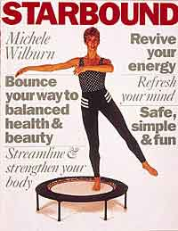 Rebounding exercises are presented in the Starbound book of mini trampoline workouts within a well balanced rebounding exercise and lifestyle programme